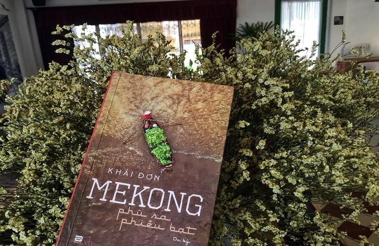 Mekong phù sa phiêu bạt – Tôi vẫn trôi, giữa dòng chảy cuộc đời